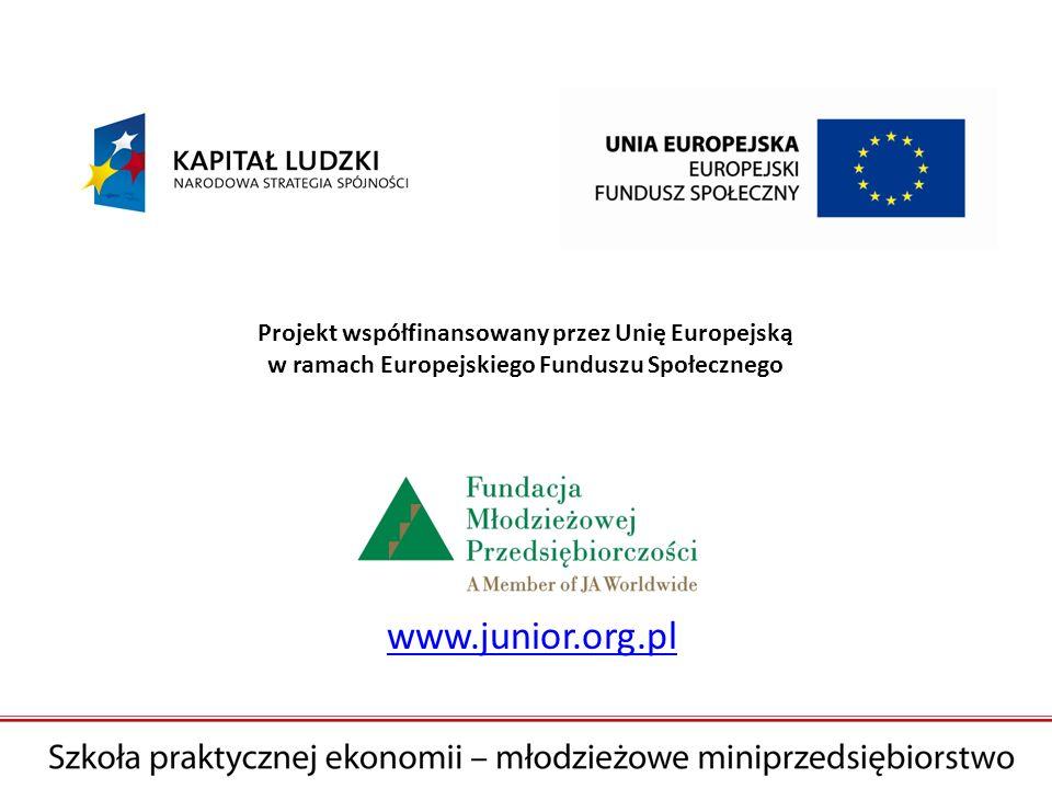 Projekt współfinansowany przez Unię Europejską w ramach Europejskiego Funduszu Społecznego www.junior.org.pl