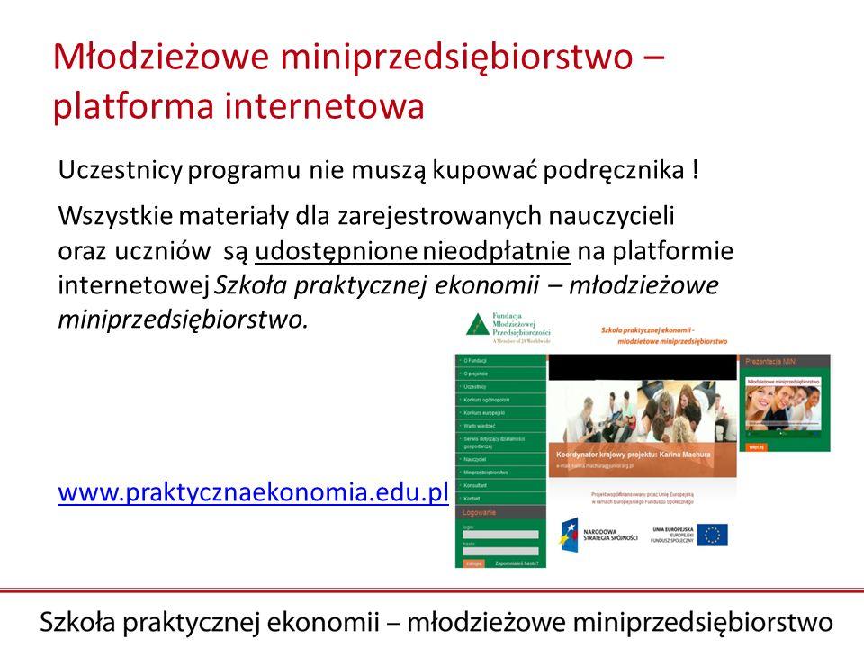 Młodzieżowe miniprzedsiębiorstwo – platforma internetowa Uczestnicy programu nie muszą kupować podręcznika ! Wszystkie materiały dla zarejestrowanych