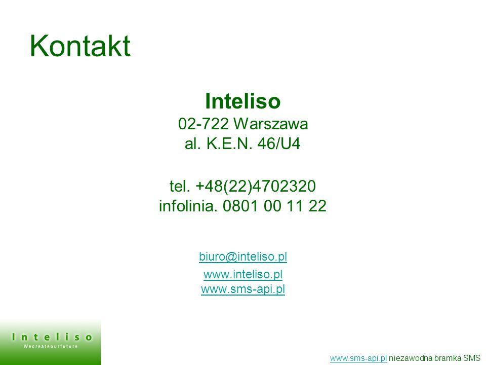 Kontakt Inteliso 02-722 Warszawa al. K.E.N. 46/U4 tel. +48(22)4702320 infolinia. 0801 00 11 22 biuro@inteliso.pl www.inteliso.pl www.sms-api.pl www.sm