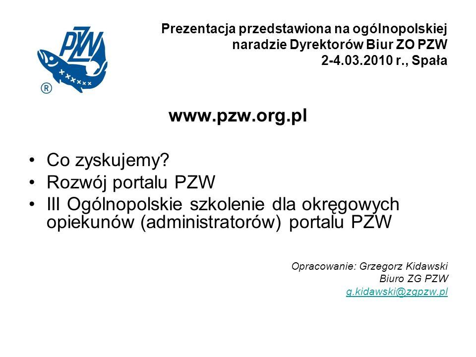 Prezentacja przedstawiona na ogólnopolskiej naradzie Dyrektorów Biur ZO PZW 2-4.03.2010 r., Spała www.pzw.org.pl Co zyskujemy.