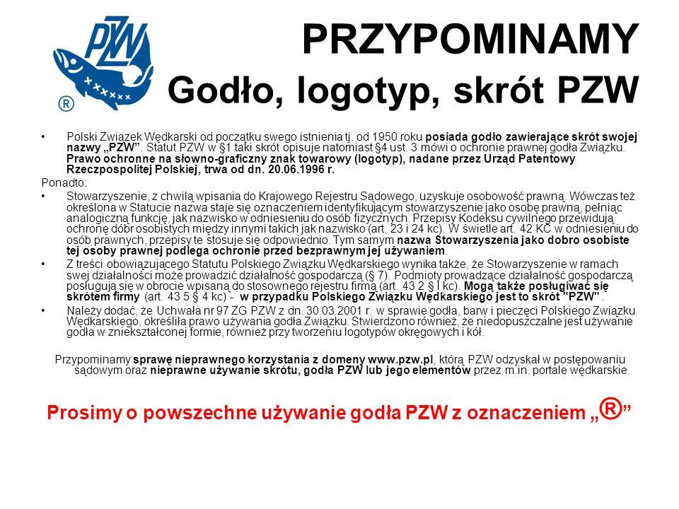 PRZYPOMINAMY Godło, logotyp, skrót PZW Polski Związek Wędkarski od początku swego istnienia tj.
