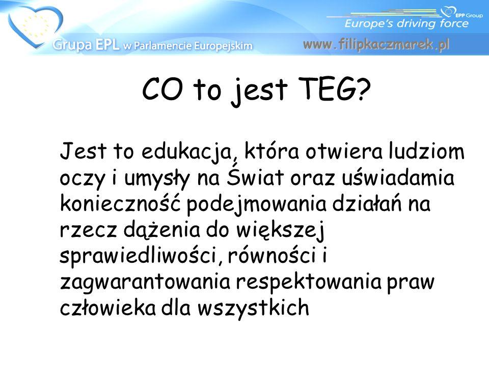 CO to jest TEG? Jest to edukacja, która otwiera ludziom oczy i umysły na Świat oraz uświadamia konieczność podejmowania działań na rzecz dążenia do wi