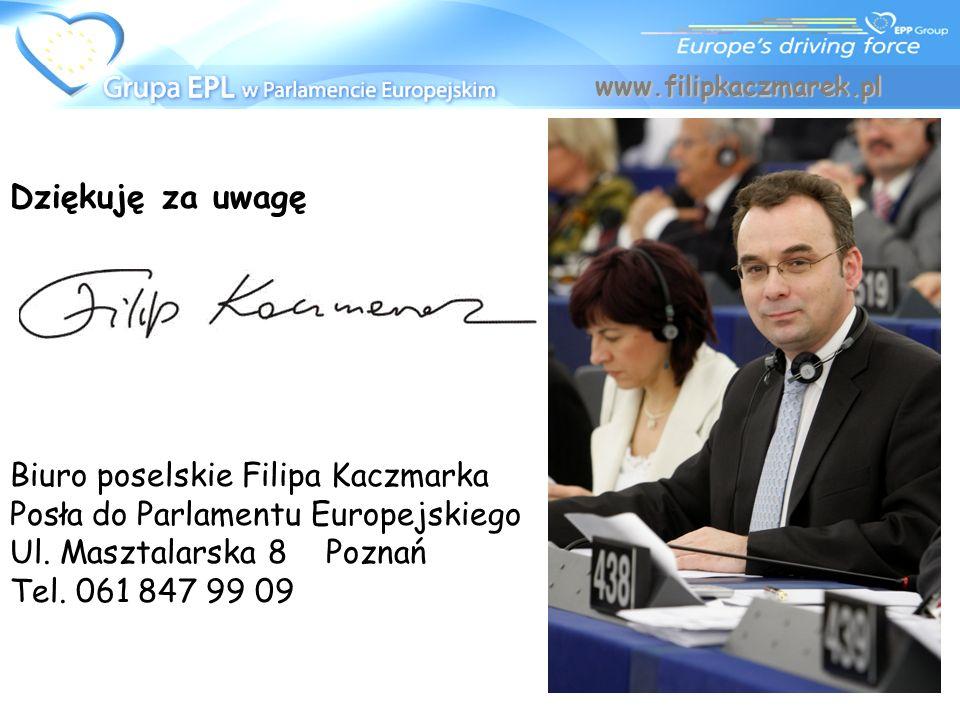 www.filipkaczmarek.pl Dziękuję za uwagę Biuro poselskie Filipa Kaczmarka Posła do Parlamentu Europejskiego Ul. Masztalarska 8 Poznań Tel. 061 847 99 0