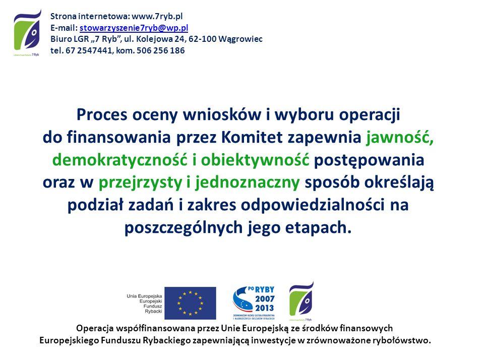 Proces oceny wniosków i wyboru operacji do finansowania przez Komitet zapewnia jawność, demokratyczność i obiektywność postępowania oraz w przejrzysty