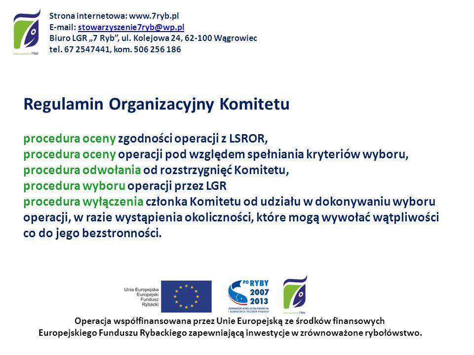 Regulamin Organizacyjny Komitetu procedura oceny zgodności operacji z LSROR, procedura oceny operacji pod względem spełniania kryteriów wyboru, proced