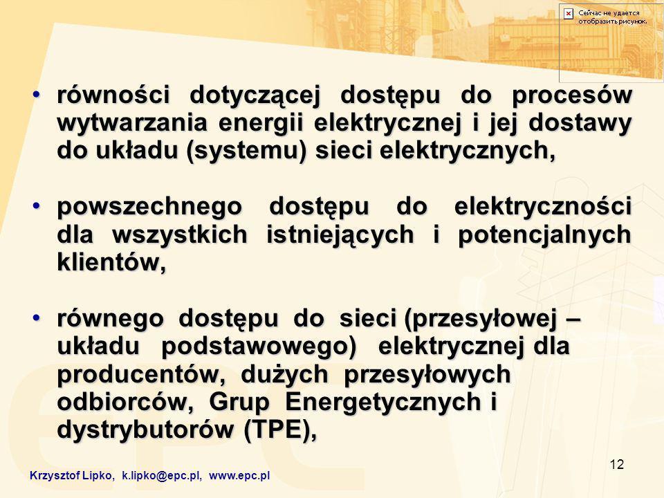 12 równości dotyczącej dostępu do procesów wytwarzania energii elektrycznej i jej dostawy do układu (systemu) sieci elektrycznych,równości dotyczącej