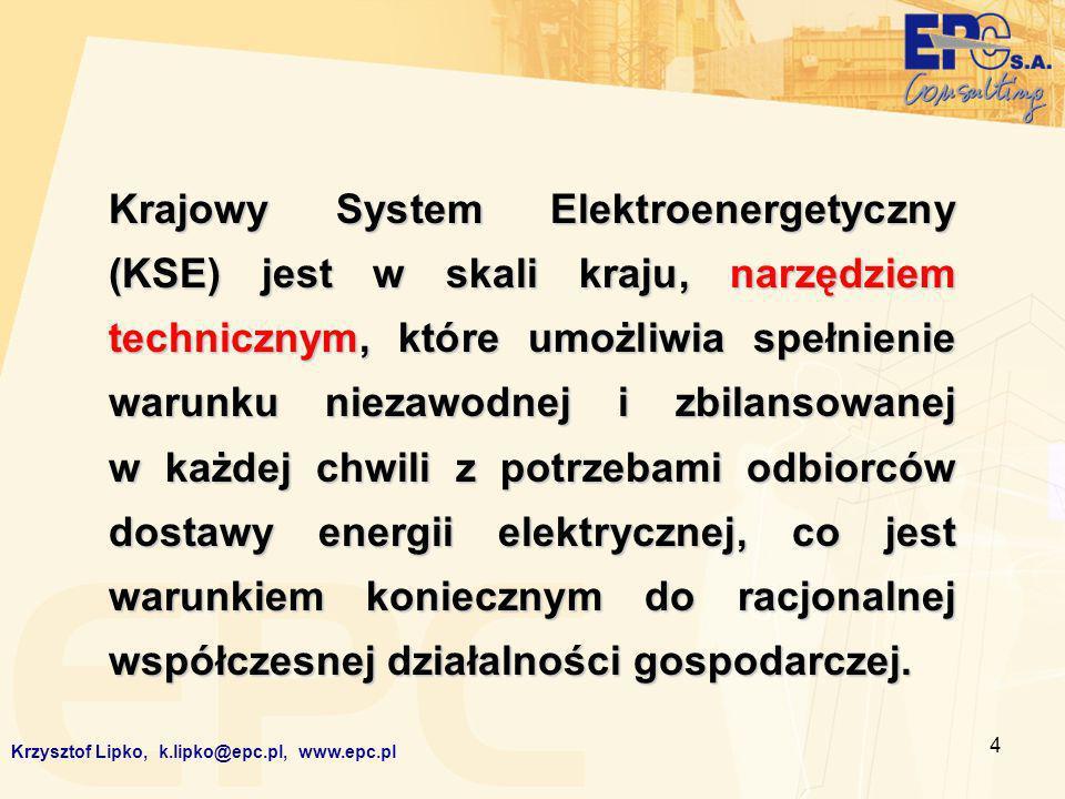 4 Krajowy System Elektroenergetyczny (KSE) jest w skali kraju, narzędziem technicznym, które umożliwia spełnienie warunku niezawodnej i zbilansowanej