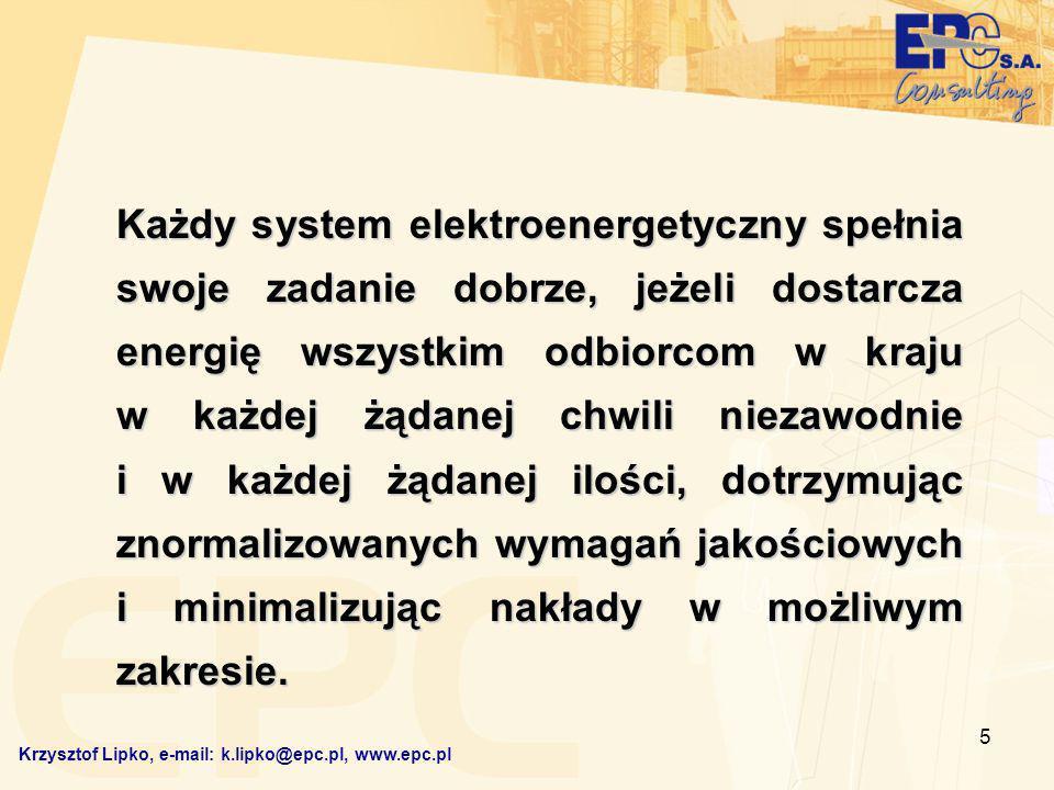 5 Każdy system elektroenergetyczny spełnia swoje zadanie dobrze, jeżeli dostarcza energię wszystkim odbiorcom w kraju w każdej żądanej chwili niezawod