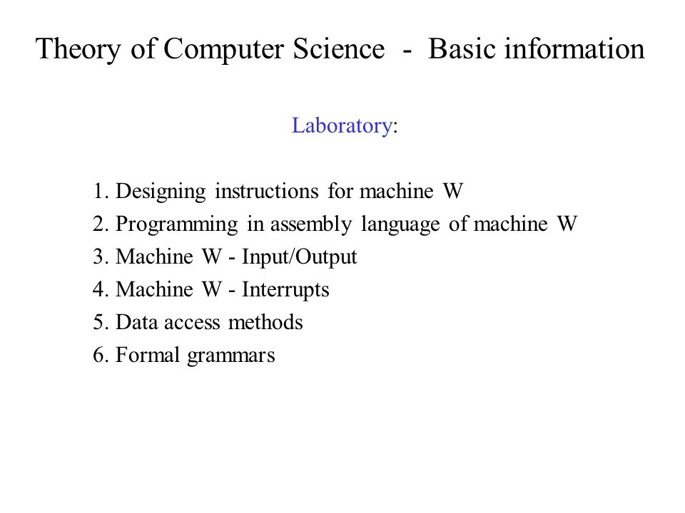 Theory of Computer Science - Basic information Laboratory: 1.