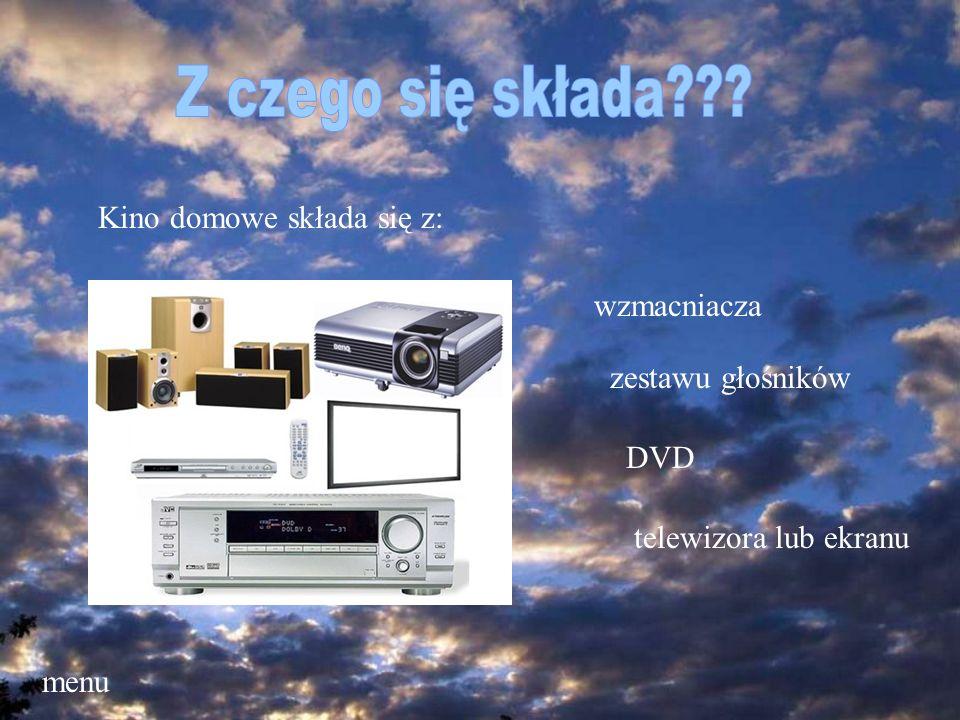 Kino domowe składa się z: wzmacniacza zestawu głośników DVD telewizora lub ekranu