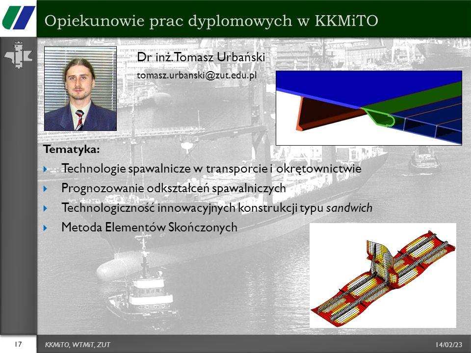 14/02/23 Dr inż. Tomasz Urbański tomasz.urbanski@zut.edu.pl Tematyka: Technologie spawalnicze w transporcie i okrętownictwie Prognozowanie odkształceń