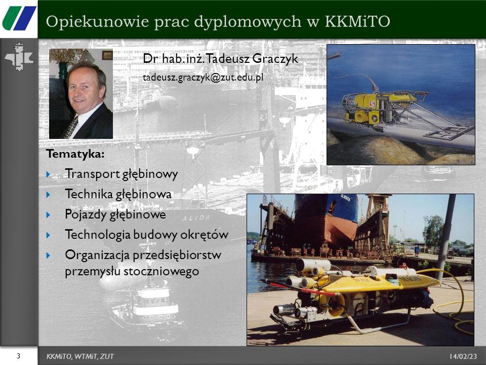 14/02/23 Dr hab. inż. Tadeusz Graczyk tadeusz.graczyk@zut.edu.pl Tematyka: Transport głębinowy Technika głębinowa Pojazdy głębinowe Technologia budowy