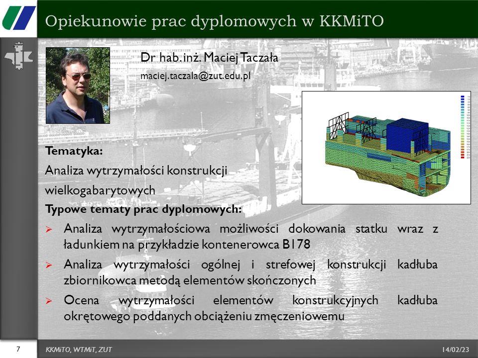 14/02/23 Dr hab. inż. Maciej Taczała maciej.taczala@zut.edu.pl Tematyka: Analiza wytrzymałości konstrukcji wielkogabarytowych Typowe tematy prac dyplo