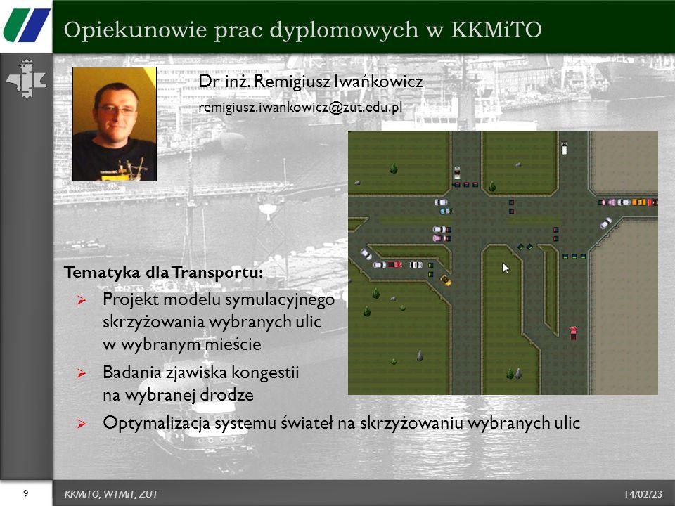 14/02/23 Dr inż. Remigiusz Iwańkowicz remigiusz.iwankowicz@zut.edu.pl Tematyka dla Transportu: Projekt modelu symulacyjnego skrzyżowania wybranych uli