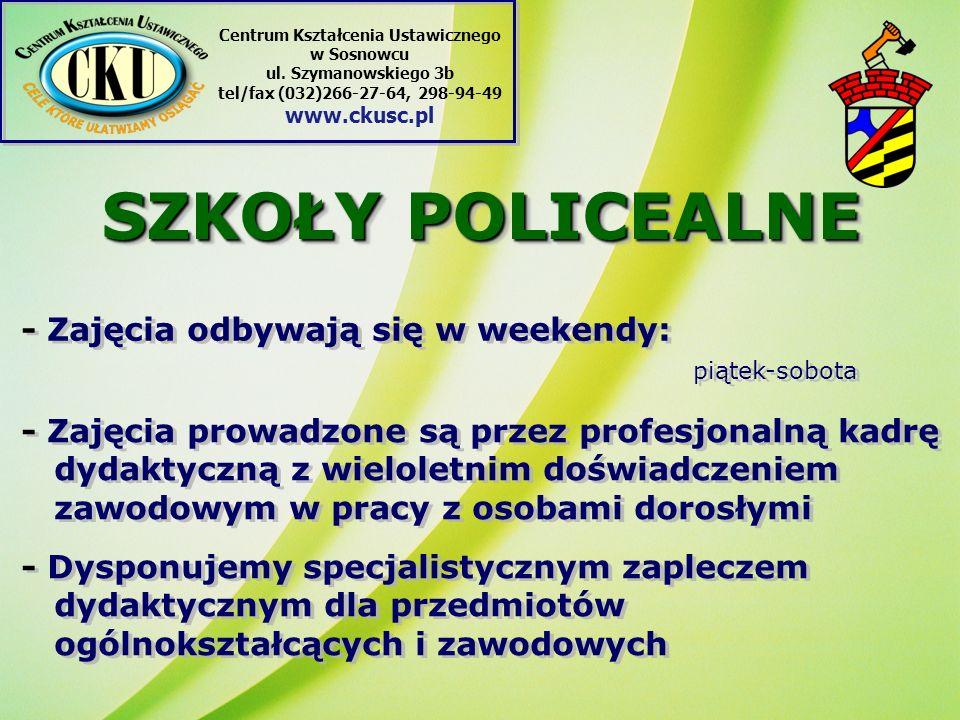 SZKOŁY POLICEALNE - Zajęcia odbywają się w weekendy: piątek-sobota - Zajęcia prowadzone są przez profesjonalną kadrę dydaktyczną z wieloletnim doświadczeniem zawodowym w pracy z osobami dorosłymi - Dysponujemy specjalistycznym zapleczem dydaktycznym dla przedmiotów ogólnokształcących i zawodowych Centrum Kształcenia Ustawicznego w Sosnowcu ul.