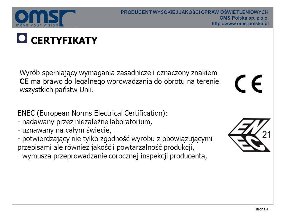 strona 15 PRODUCENT WYSOKIEJ JAKOŚCI OPRAW OŚWIETLENIOWYCH OMS Polska sp.