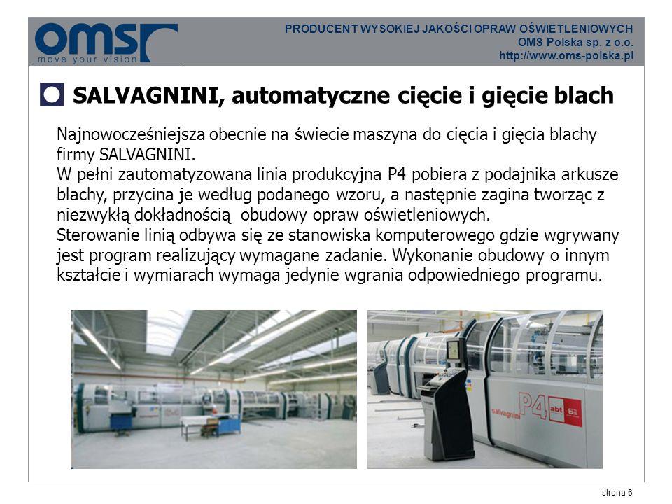 strona 17 PRODUCENT WYSOKIEJ JAKOŚCI OPRAW OŚWIETLENIOWYCH OMS Polska sp.