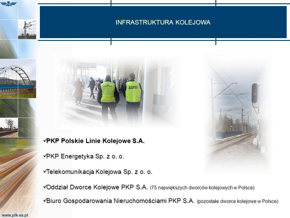 www.plk-sa.pl Grupa obejmuje swoją działalnością dotychczasową grupę Ad hoc security, grupę specjalną UIC i COLPOFERU zajmującą się bezpieczeństwem na kolei.