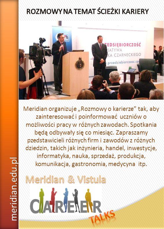 Meridian organizuje Rozmowy o karierze tak, aby zainteresować i poinformować uczniów o możliwości pracy w różnych zawodach. Spotkania będą odbywały si