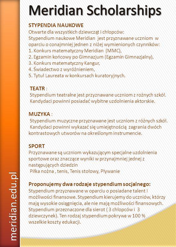 meridian.edu.pl STYPENDIA NAUKOWE Otwarte dla wszystkich dziewcząt i chłopców: Stypendium naukowe Meridian jest przyznawane uczniom w oparciu o conajm