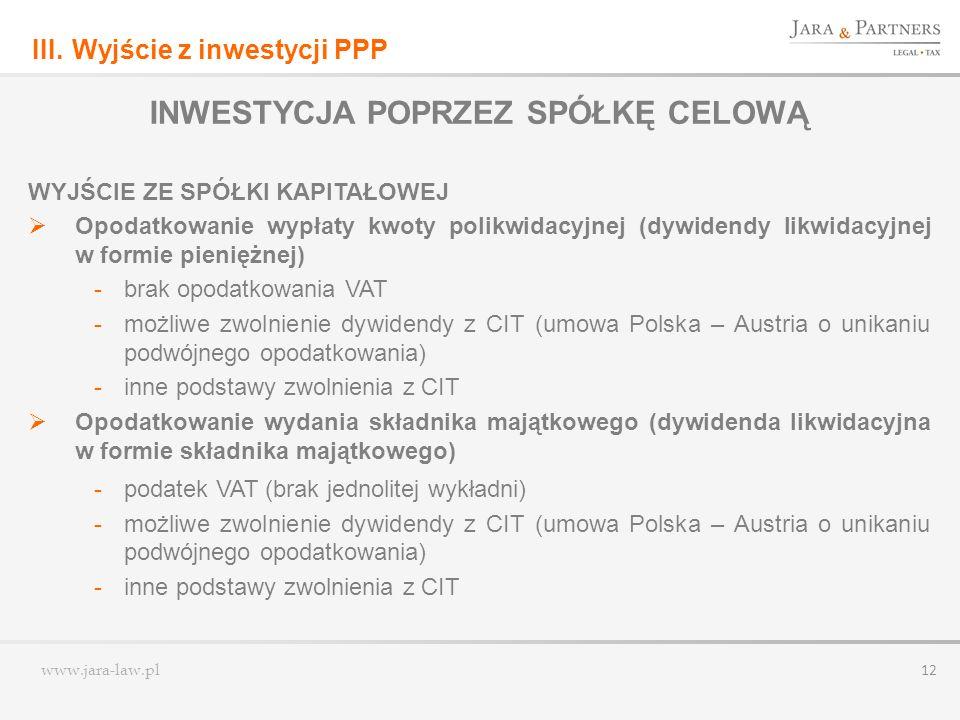 www.jara-law.pl 12 INWESTYCJA POPRZEZ SPÓŁKĘ CELOWĄ WYJŚCIE ZE SPÓŁKI KAPITAŁOWEJ Opodatkowanie wypłaty kwoty polikwidacyjnej (dywidendy likwidacyjnej