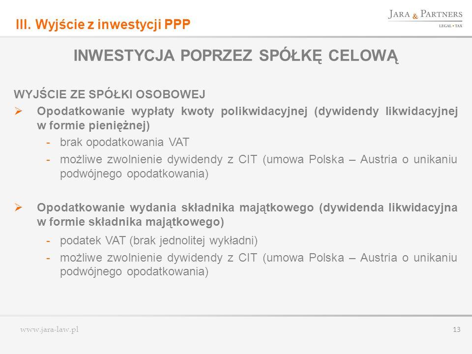 www.jara-law.pl 13 INWESTYCJA POPRZEZ SPÓŁKĘ CELOWĄ WYJŚCIE ZE SPÓŁKI OSOBOWEJ Opodatkowanie wypłaty kwoty polikwidacyjnej (dywidendy likwidacyjnej w