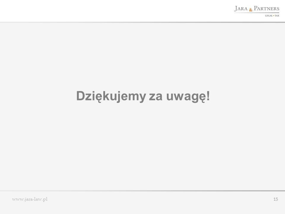 www.jara-law.pl 15 Dziękujemy za uwagę!