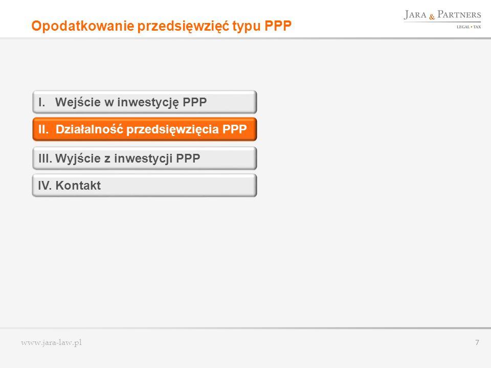 www.jara-law.pl 8 SKUTKI PODATKOWE DLA PARTNERA PRYWATNEGO I SPÓŁKI CELOWEJ Odpisy amortyzacyjne od wkładu rzeczowego (aportu) przy wystąpieniu agio (przekazanie części aportu na kapitał zapasowy) Otrzymywane od partnera publicznego dopłaty do usług są zwolnione z CIT Zwolnieniu nie podlega zwrot wydatków na realizację przedsięwzięcia oraz na nabycie udziałów (akcji) w spółce handlowej Wydatki finansowane bezpośrednio z wkładu własnego nie są k.u.p.