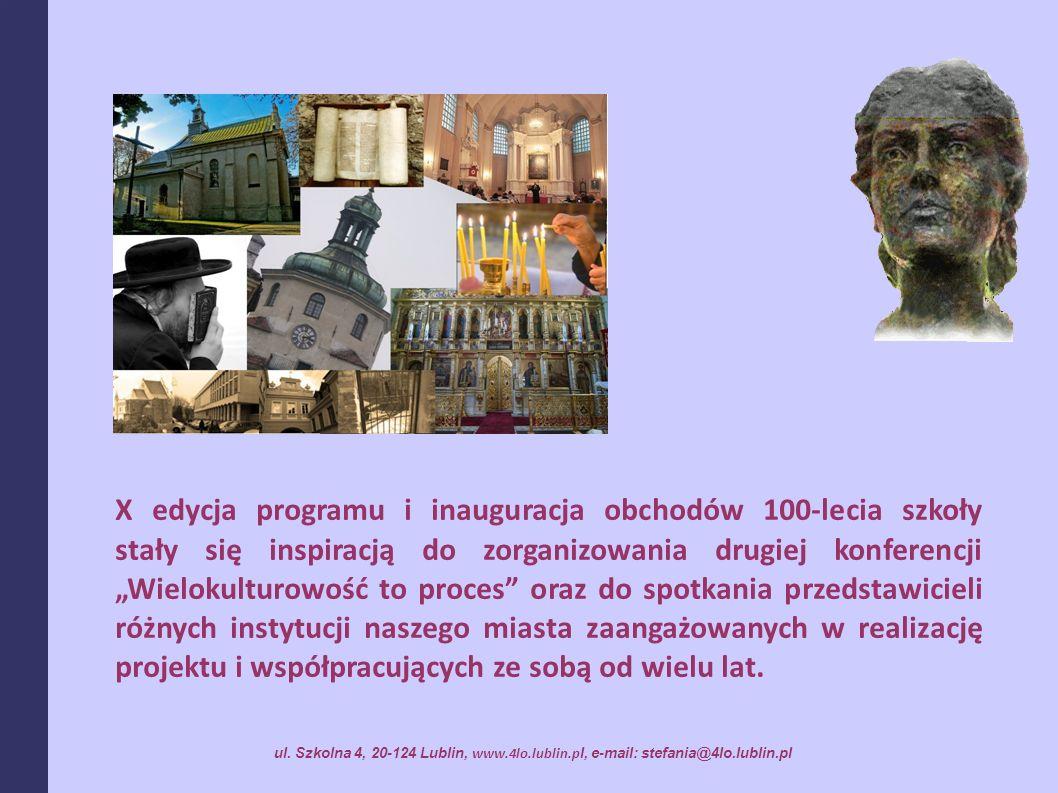 X edycja programu i inauguracja obchodów 100-lecia szkoły stały się inspiracją do zorganizowania drugiej konferencji Wielokulturowość to proces oraz d
