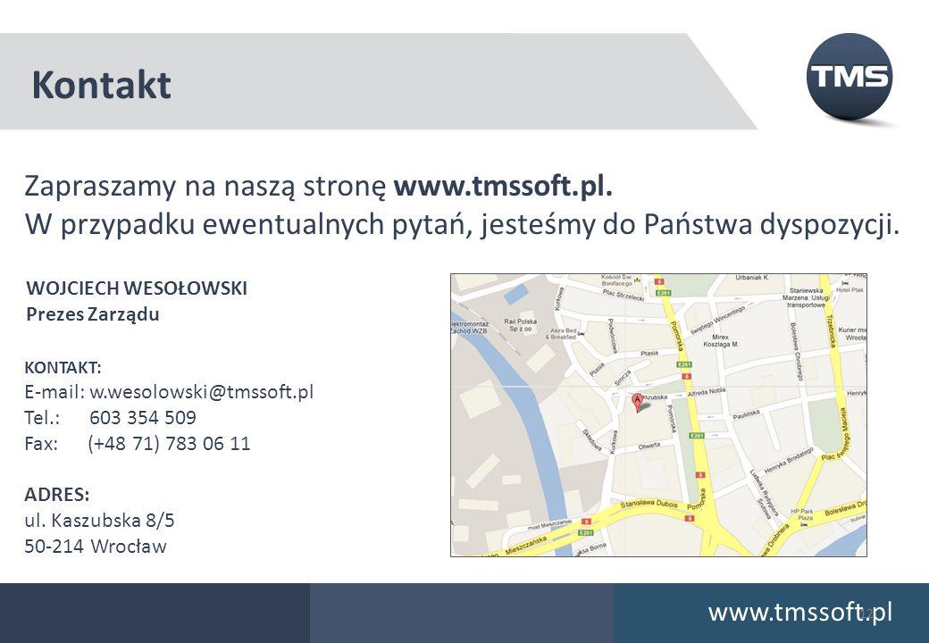 Zapraszamy na naszą stronę www.tmssoft.pl. W przypadku ewentualnych pytań, jesteśmy do Państwa dyspozycji. www.tmssoft.pl WOJCIECH WESOŁOWSKI Prezes Z