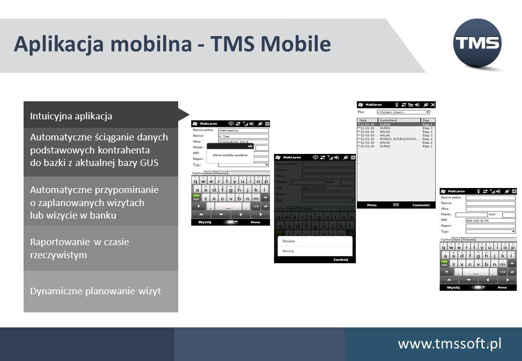 Aplikacja mobilna - TMS Mobile www.tmssoft.pl Intuicyjna aplikacja 6 Dynamiczne planowanie wizyt Raportowanie w czasie rzeczywistym Automatyczne przypominanie o zaplanowanych wizytach lub wizycie w banku.