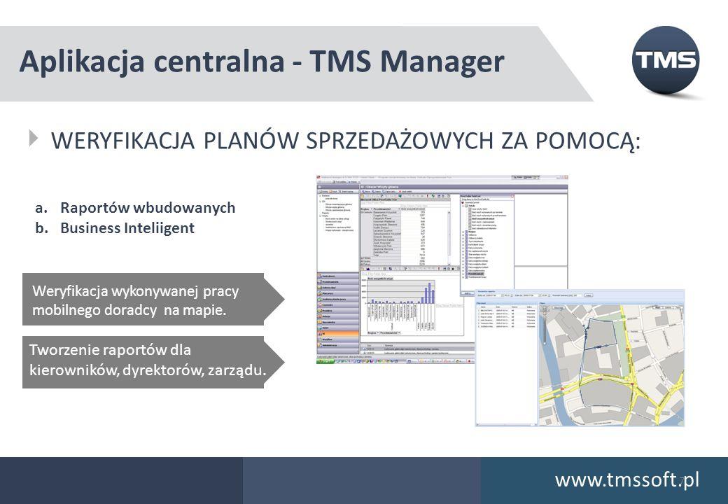 Aplikacja centralna - TMS Manager WERYFIKACJA PLANÓW SPRZEDAŻOWYCH ZA POMOCĄ: www.tmssoft.pl 7 Weryfikacja wykonywanej pracy mobilnego doradcy na mapie.