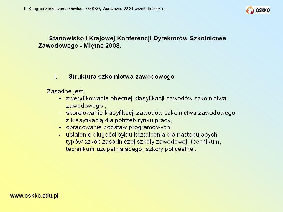 III Kongres Zarządzania Oświatą, OSKKO, Warszawa, 22-24 września 2008 r. Stanowisko I Krajowej Konferencji Dyrektorów Szkolnictwa Zawodowego - Miętne