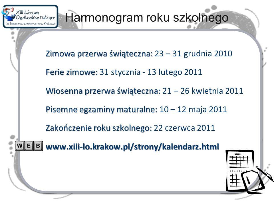 Harmonogram roku szkolnego Zimowa przerwa świąteczna: Zimowa przerwa świąteczna: 23 – 31 grudnia 2010 Ferie zimowe: Ferie zimowe: 31 stycznia - 13 lut