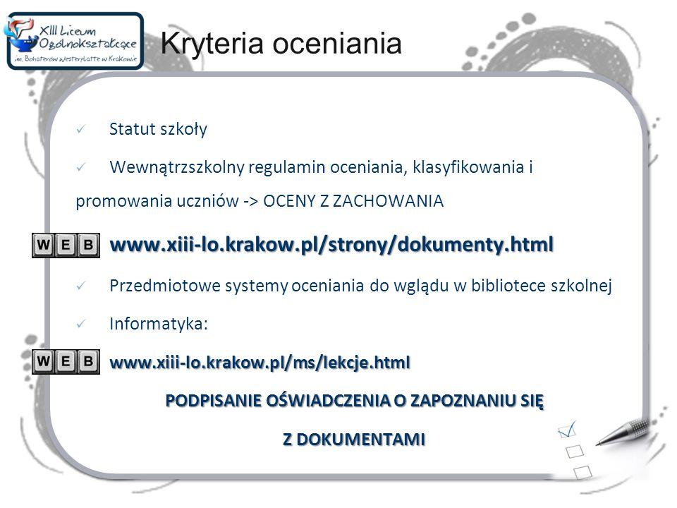 Kryteria oceniania Statut szkoły Wewnątrzszkolny regulamin oceniania, klasyfikowania i promowania uczniów -> OCENY Z ZACHOWANIAwww.xiii-lo.krakow.pl/s