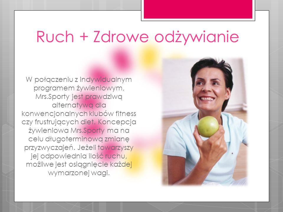 Ruch + Zdrowe odżywianie W połączeniu z indywidualnym programem żywieniowym, Mrs.Sporty jest prawdziwą alternatywą dla konwencjonalnych klubów fitness