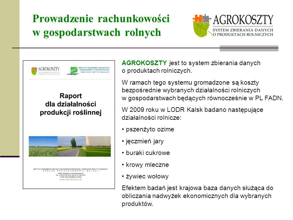 Prowadzenie rachunkowości w gospodarstwach rolnych AGROKOSZTY jest to system zbierania danych o produktach rolniczych. W ramach tego systemu gromadzon