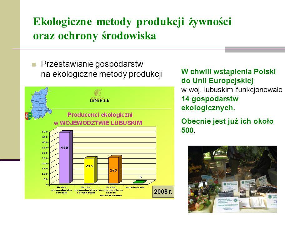 Ekologiczne metody produkcji żywności oraz ochrony środowiska Przestawianie gospodarstw na ekologiczne metody produkcji W chwili wstąpienia Polski do