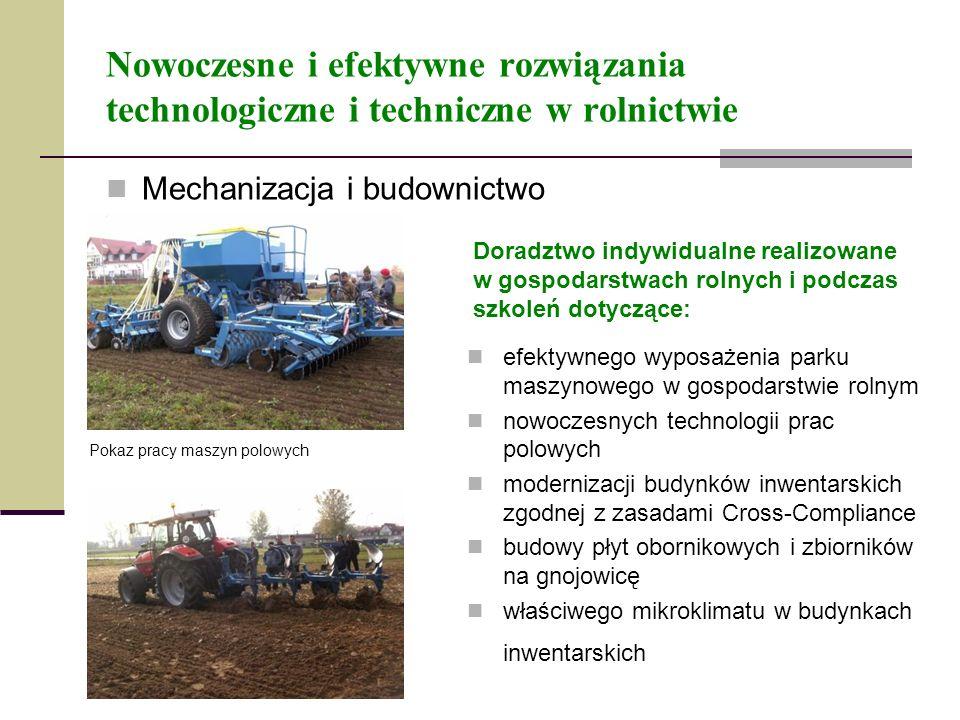 Nowoczesne i efektywne rozwiązania technologiczne i techniczne w rolnictwie Mechanizacja i budownictwo Doradztwo indywidualne realizowane w gospodarst