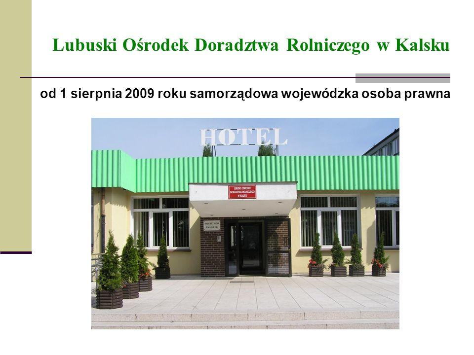 Lubuski Ośrodek Doradztwa Rolniczego w Kalsku od 1 sierpnia 2009 roku samorządowa wojewódzka osoba prawna
