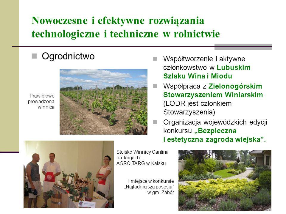 Nowoczesne i efektywne rozwiązania technologiczne i techniczne w rolnictwie Ogrodnictwo Współtworzenie i aktywne członkowstwo w Lubuskim Szlaku Wina i