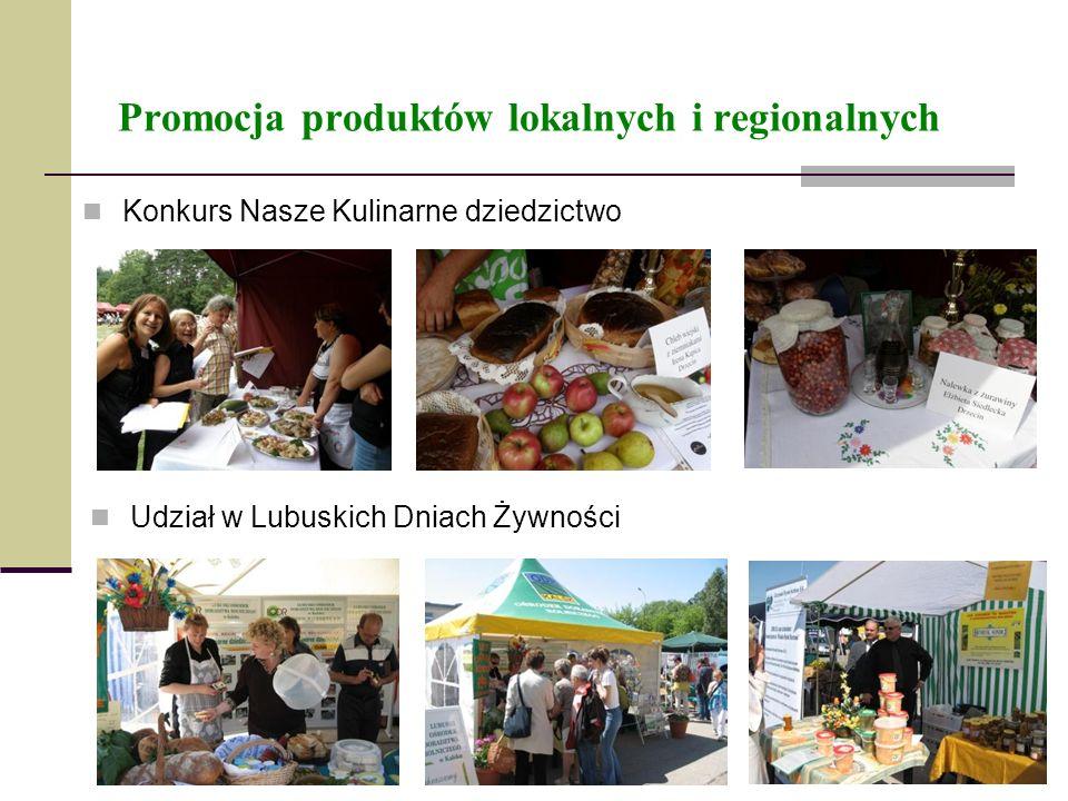 Promocja produktów lokalnych i regionalnych Konkurs Nasze Kulinarne dziedzictwo Udział w Lubuskich Dniach Żywności