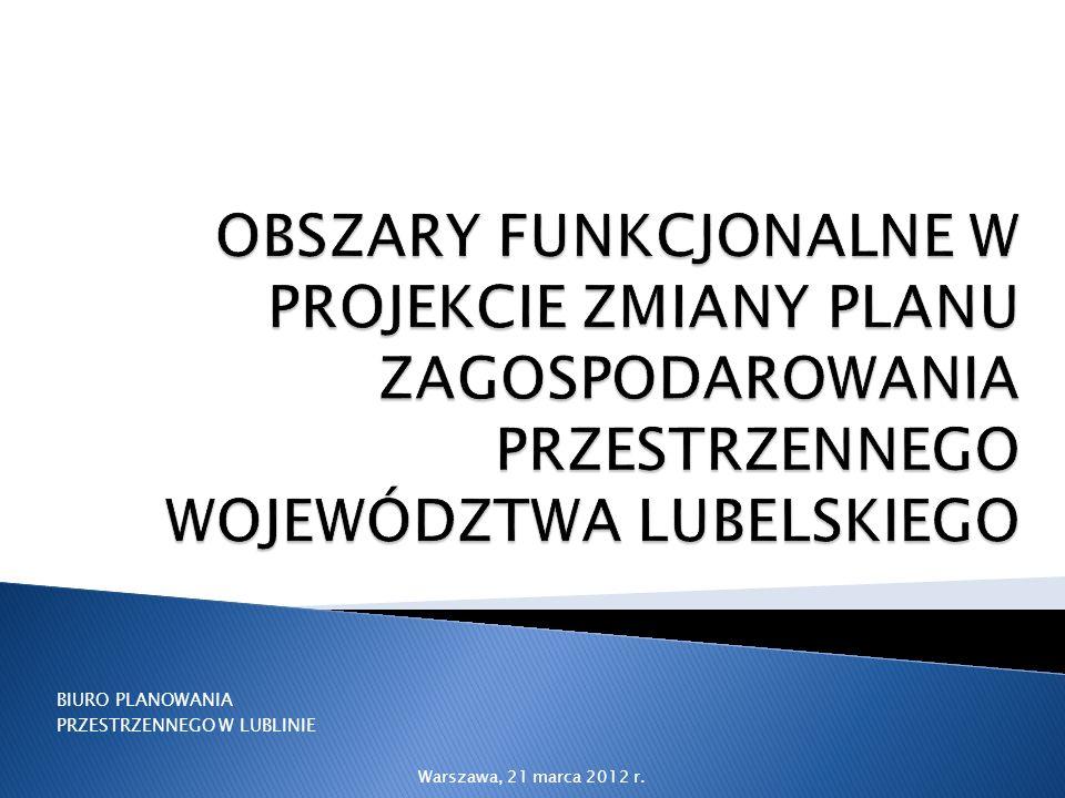 Uwarunkowania (2010) -obszary problemowe – najistotniejsze skupiska dysfunkcji rozwojowych oraz miejsca występowania konfliktów przestrzennych -obszary funkcjonalne – zwarte układy przestrzenne charakteryzujące się wspólnymi uwarunkowaniami i przewidywanymi jednolitymi celami rozwoju Projekt zmiany PZPWL (formułowanie ustaleń)