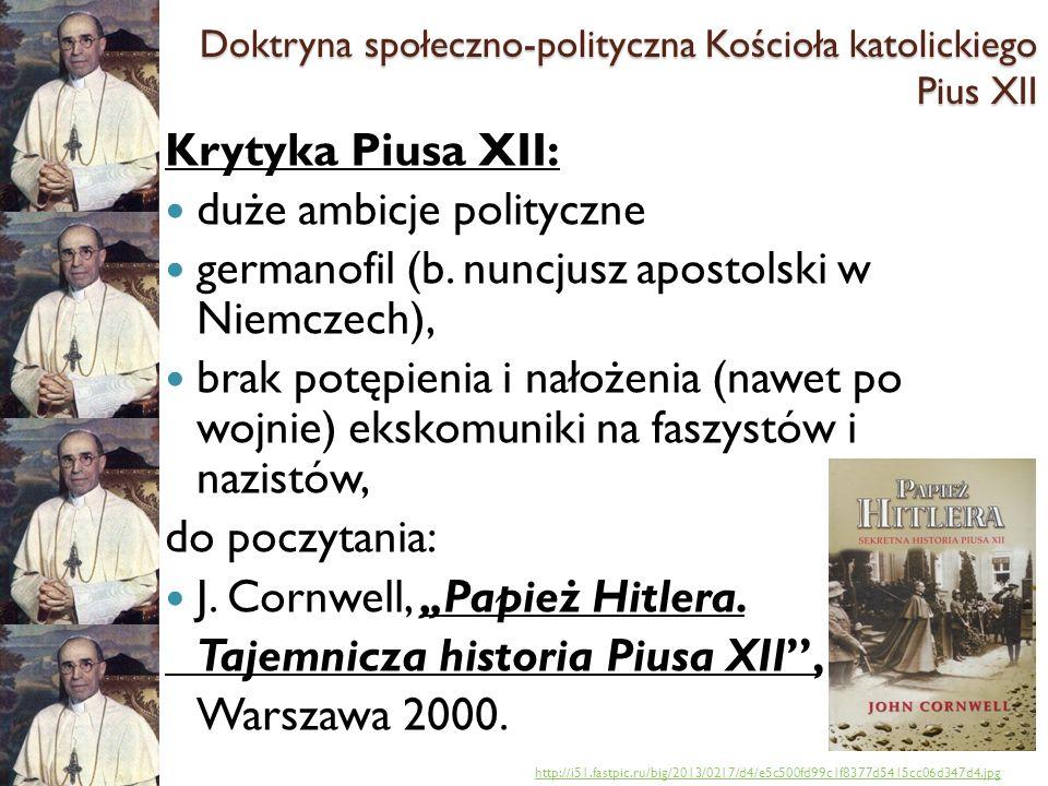 Krytyka Piusa XII: duże ambicje polityczne germanofil (b.