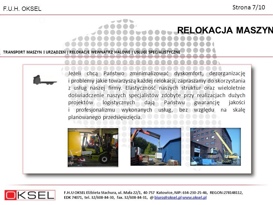 F.H.U OKSEL Elżbieta Stachura, ul. Mała 22/1, 40-757 Katowice, NIP: 634-230-25-46, REGON:278148112, EDK 74071, tel. 32/608-84-30, fax. 32/608-84-31, @