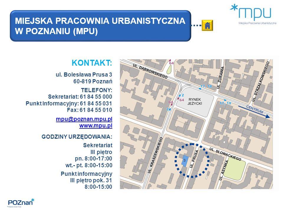 ul. Bolesława Prusa 3 60-819 Poznań TELEFONY: Sekretariat: 61 84 55 000 Punkt Informacyjny: 61 84 55 031 Fax: 61 84 55 010 mpu@poznan.mpu.pl www.mpu.p