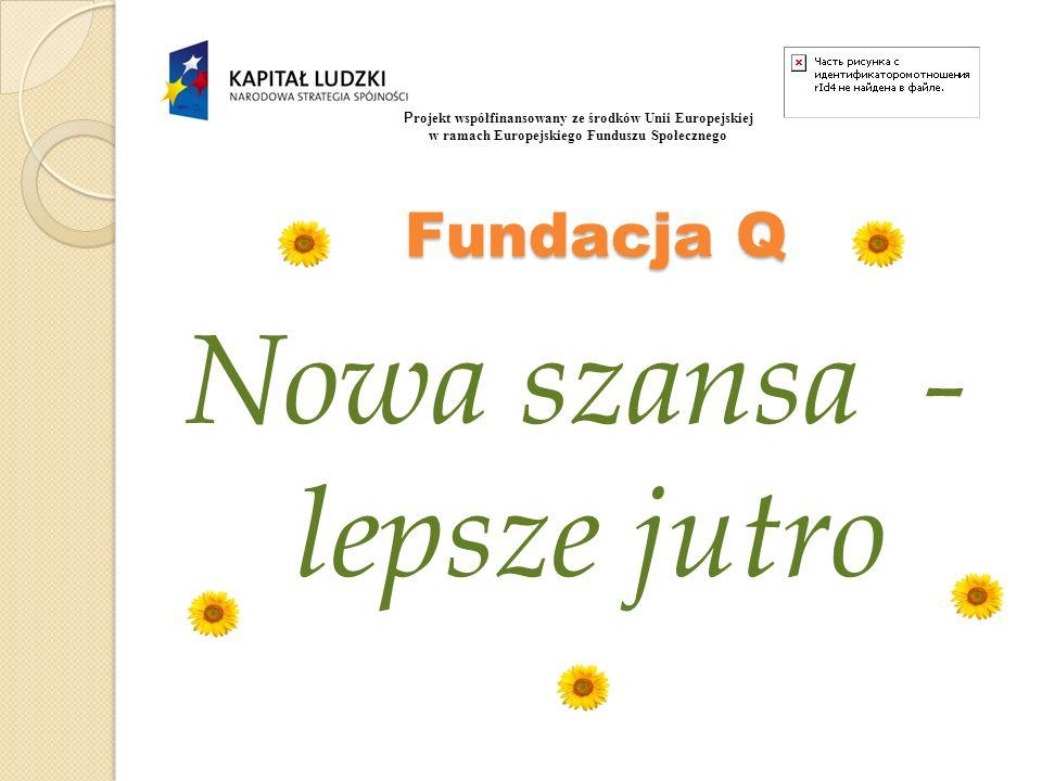 Fundacja Q Fundacja Q prowadzi działalność od 2007 r.