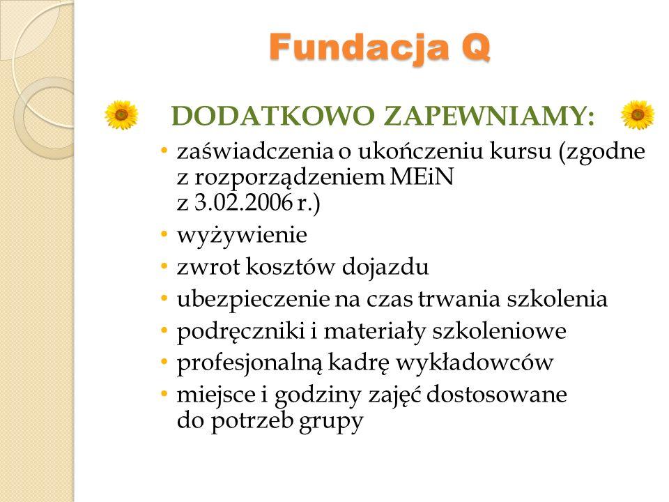 Fundacja Q Udział osób w projekcie jest BEZPŁATNY