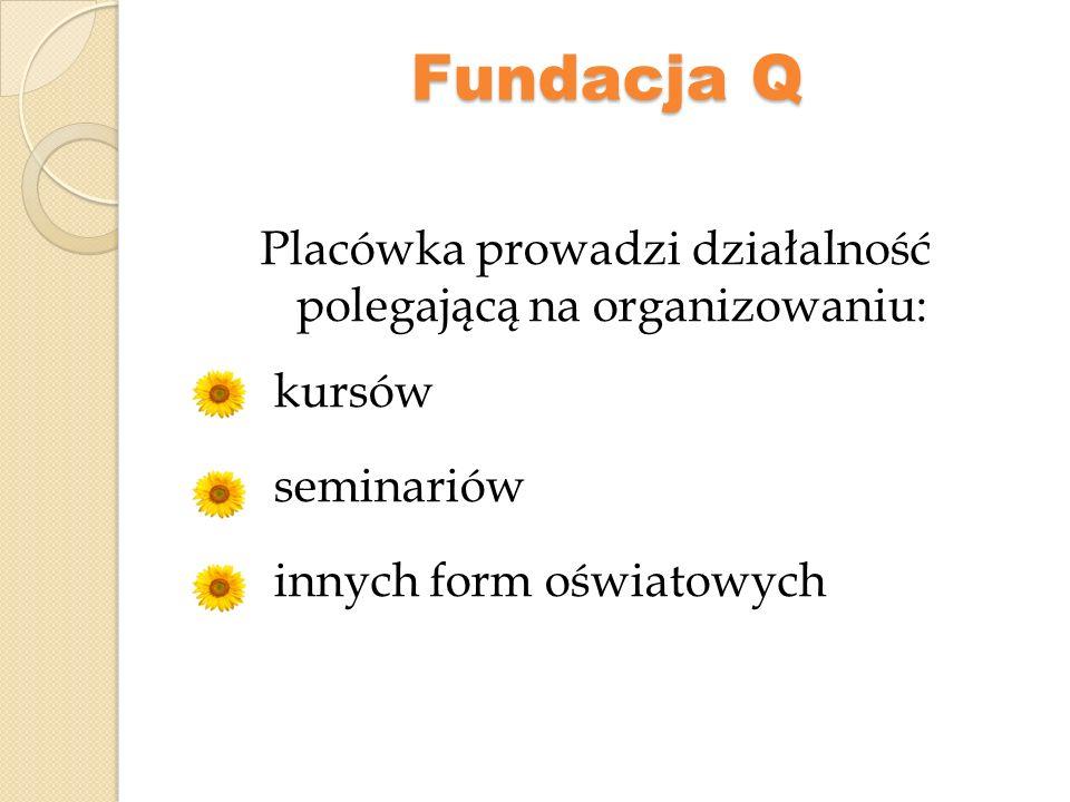 Fundacja Q Do dnia 21.06.2011 r.