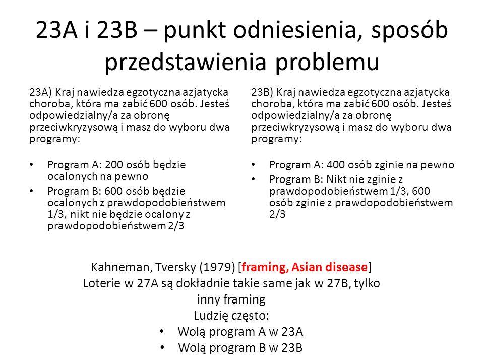 23A i 23B – punkt odniesienia, sposób przedstawienia problemu 23A) Kraj nawiedza egzotyczna azjatycka choroba, która ma zabić 600 osób. Jesteś odpowie